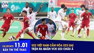 Bản Tin Thể Thao 11/1 - On Sports | Những tình huống đáng chú ý trận U23 Việt Nam vs U23 UAE