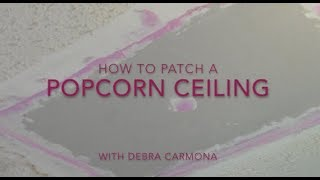 How to Patch a Popcorn Ceiling