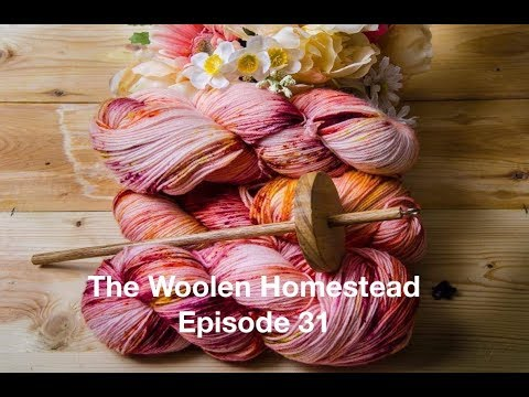 The Woolen Homestead -Knitting Podcast- Episode 31
