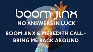 Boom Jinx & Meredith Call - Bring Me Back Around