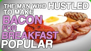 The Man Who Hustled To Make Bacon For Breakfast Popular (Desired Changes to Acceptable Food)