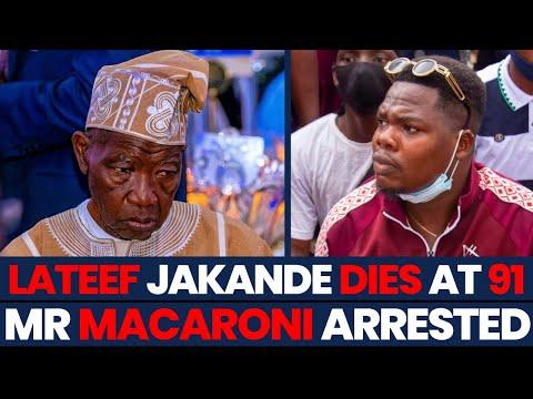 Mr Macaroni Arrested at Lekki Tollgate    Former Lagos State Governor Lateef Jakande dies at 91