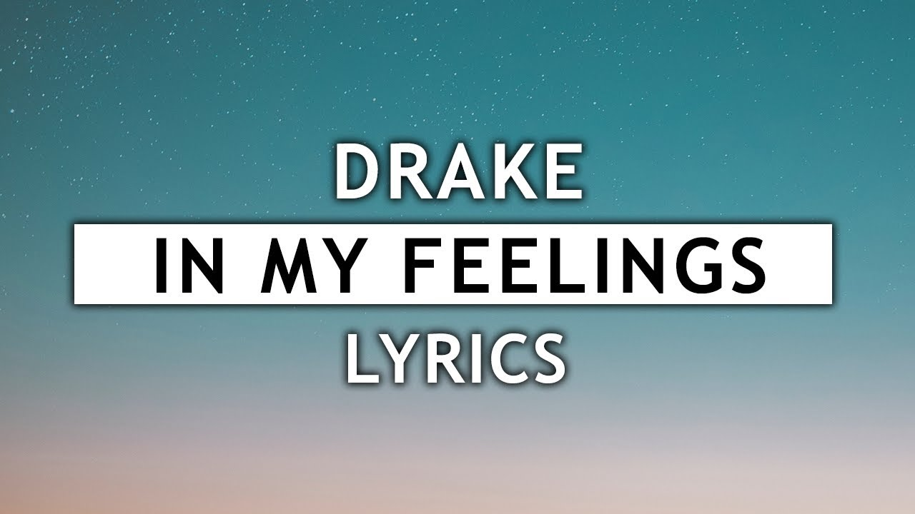 Drake In My Feelings Lyrics Youtube