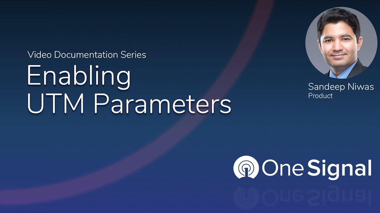 OneSignal - Automatic UTM Parameter Setup Tutorial