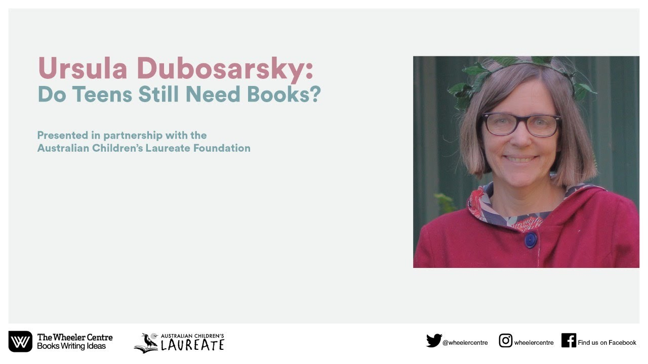 Ursula Dubosarsky: Do Teens Still Need Books?