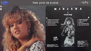 Mirjana I Vruci Kaj Nek zora ne svane - Audio 1989.mp3