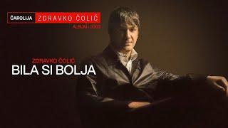 Zdravko Colic - Bila si bolja - (Audio 2003)