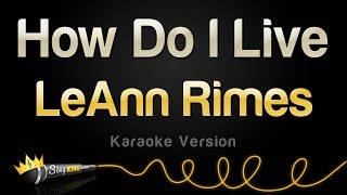 LeAnn Rimes - H๐w Do I Live (Karaoke Version)