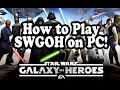 Star Wars Galaxy of Heroes ✪ How to Play SWGOH on PC!
