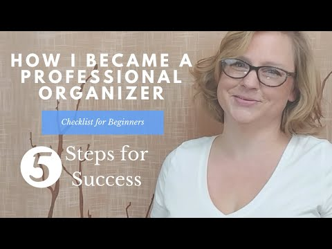 5 Steps To Become A Professional Organizer   Checklist For New Organizers