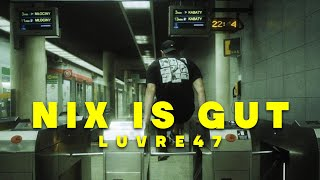 LUVRE47 - NIX IS GUT (PROD. BABYBLUE)