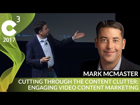 Video Marketing Strategy | C3 2017 | Mark McMaster