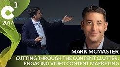 Video Marketing Strategy | C3 Conference 2017 | Mark McMaster