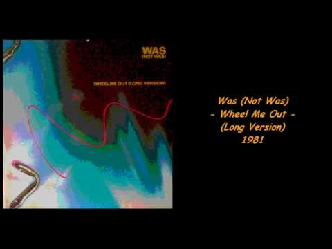 Was (Not Was) - Wheel Me Out (Long Version) - 1981