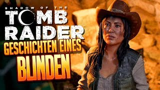 SHADOW OF THE TOMB RAIDER 🔥 034: Die Geschichten des Blinden Narren
