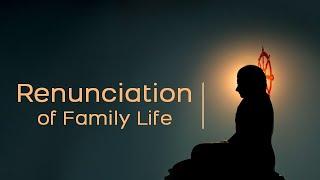 La renuncia de la vida familiar