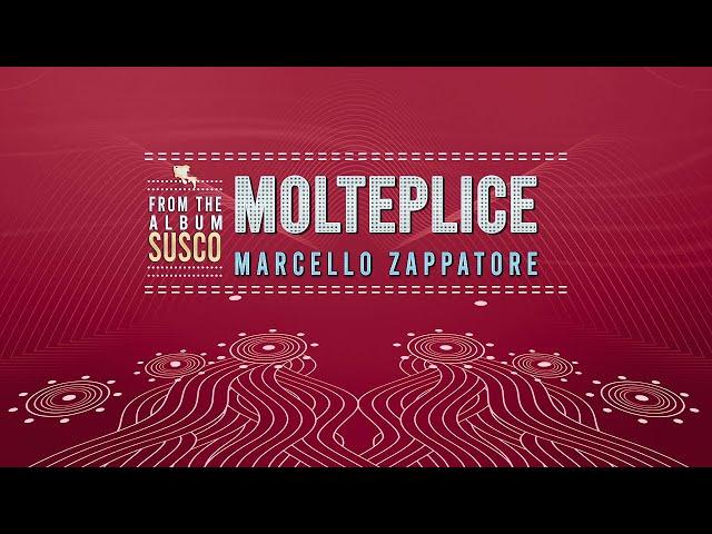 MOLTEPLICE - MARCELLO ZAPPATORE