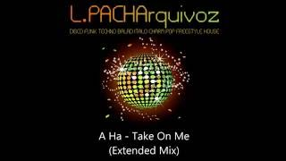 A-Ha - Take On Me (Extended Mix)