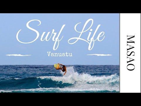 (∆) Surf Life - Vanuatu √