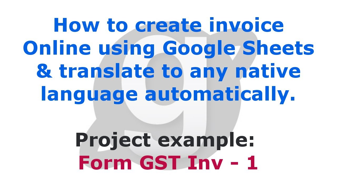 how to create invoice online using google sheets translate to any