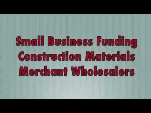 Business Funding - Construction Materials Wholesalers $5000-$250,000 Fast Funding, 48 Hour Approval