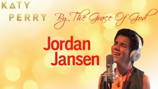 By The Grace of God - Katy Perry - Jordan Jansen