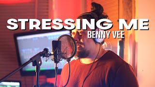 Benny Vee - Stressing Me (Feat. Crooked TP)