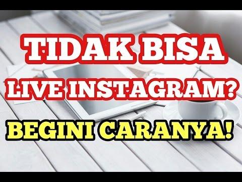 Kenapa Tidak Bisa Dan Tidak Muncul Live Instagram? Begini Cara Mengatasinya! ✅