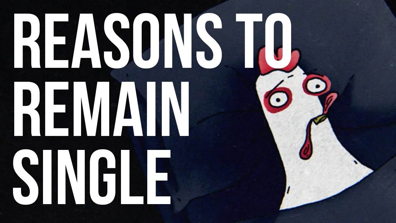 Reasons To Remain Single Youtube