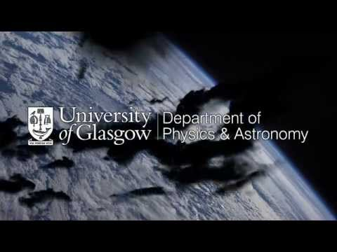 PROMOTIONAL VIDEO - School of Physics and Astronomy, University of Glasgow