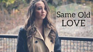 Same Old Love - Selena Gomez (Music Video Cover by Ali Brustofski) w/ Lyrics