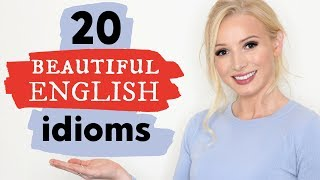 20 Stunningly Beautiful English Idioms - English Vocabulary Lesson
