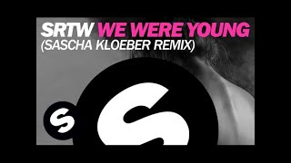 SRTW - We Were Young (Sascha Kloeber Remix)