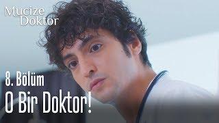 O bir doktor! - Mucize Doktor 8. Bölüm