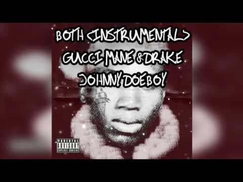 Gucci Mane & Drake  Both Instrumental Prod Metro Boomin & Southside  JOHNNY DOEBOY