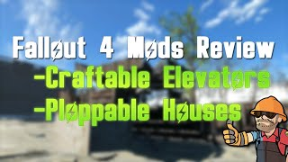 fallout 4 settlement building craftable elevators ploppable houses mod review   fo4 gameplay