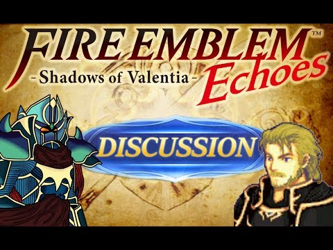 BLAZINGKNIGHT Podcast Fire Emblem Echoes Discussion FT: TheK