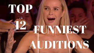 TOP 12 CRAZY HILARIOUS AUDITIONS ON BRITAIN'S GOT TALENT!