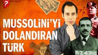 Mussolini'yi Dolandıran Türk: Eyüplü Halit