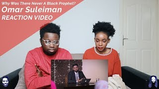 Why Was There Never A Black Prophet?! - Omar Suleiman REACTION VIDEO