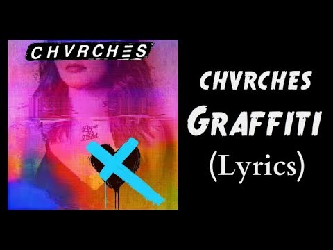 CHVRCHES - Graffiti (Lyrics)