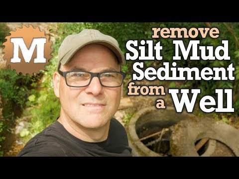 How to Remove Silt Mud Sediment from a Well - Repair and Clean