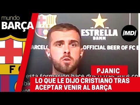Pjanic desvela lo que le dijo Cristiano tras aceptar venir al Barça