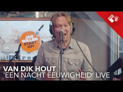Van Dik Hout - 'Eén Nacht Eeuwigheid' live in Jan-Willem Start Op!
