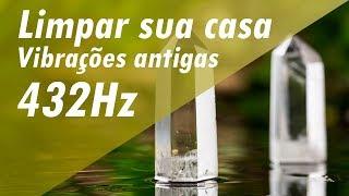 Baixar 432Hz Música Milagrosa | Limpar sua casa curar seu lar Limpar energia negativa e Vibrações antigas