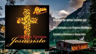 Nini Estrada y su Órgano Melódico - Nadie Te Ama Como Yo