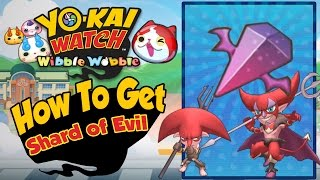Yo-Kai Watch Wibble Wobble -  How To Get a Shard of Evil! [Tips & Tricks iOS Android Gameplay]