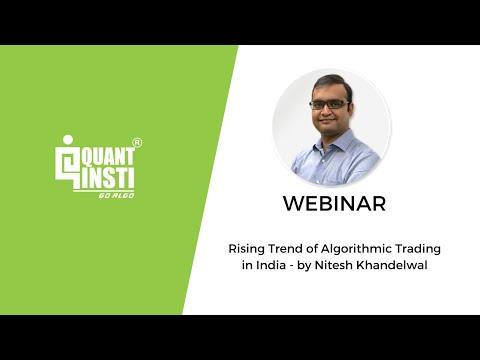 Seminar Topic: Rising Trend of Algorithmic Trading in India - Quantinsti