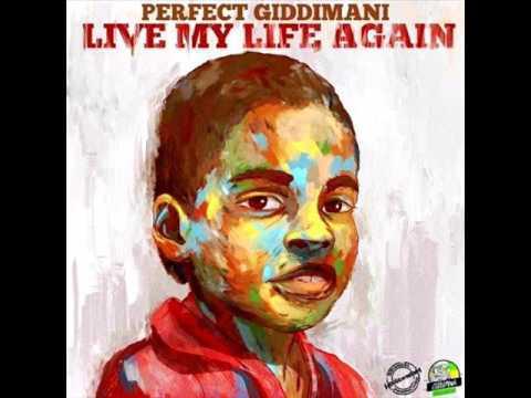 Perfect Giddimani - Live My Life Again (New Album 2107 Mixtape) (July 2017)