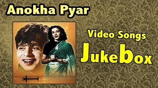 Anokha Pyar | All Songs | Dilip Kumar Special Superhit Songs | 1948 | Jukebox